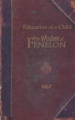 The Education of a Child   -     By: Francois Fenelon