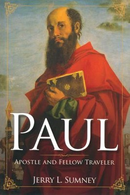 Paul: Apostle and Fellow Traveler  -     By: Jerry L. Sumney