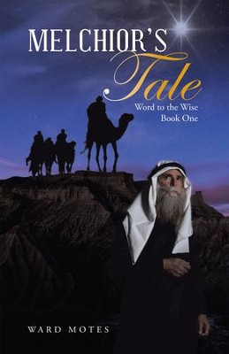 Melchiors Tale: Word to the Wise Book One - eBook  -     By: Ward Motes