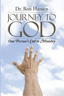 Journey to God: One Persons Call to Ministry - eBook  -     By: Ron Hansen