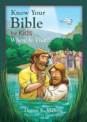 Know Your Bible for Kids: Where Is That?: My First Bible Reference for Ages 5-8 - eBook  -     By: Donna K. Maltese