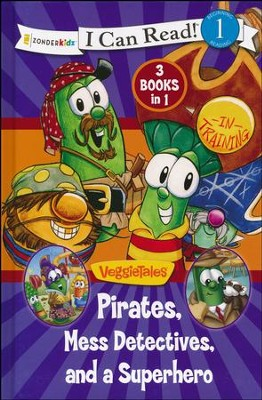 Pirates, A Super Hero, and a Mess Detective / VeggieTales / I Can Read!  -     By: Karen Poth