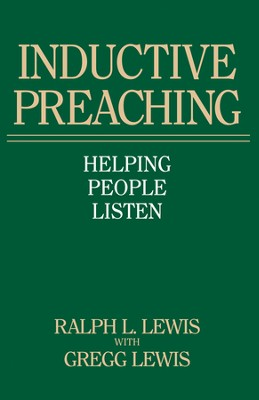 Inductive Preaching: Helping People Listen - eBook  -     By: Gregg Lewis