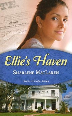 Ellie's Haven, River of Hope Series #2   -     By: Sharlene MacLaren