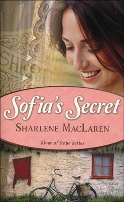 Sofia's Secret, River of Hope Series #3   -     By: Sharlene MacLaren