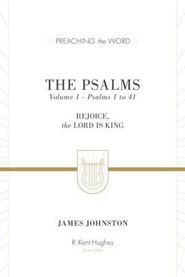 The Psalms (Vol. 1): Rejoice, the Lord Is King - eBook  -     By: James Johnston, R. Kent Hughes