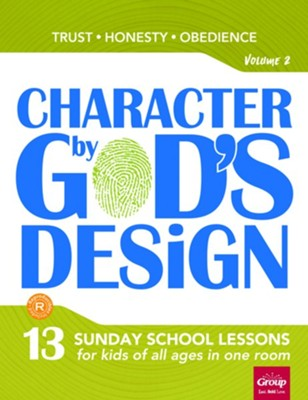 Character by God's Design: Volume 2 (Trust, Honesty, Obedience)  -