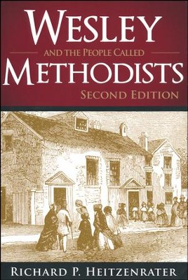 Wesley and the People Called Methodists - 2nd edition  -     By: Richard P. Heitzenrater