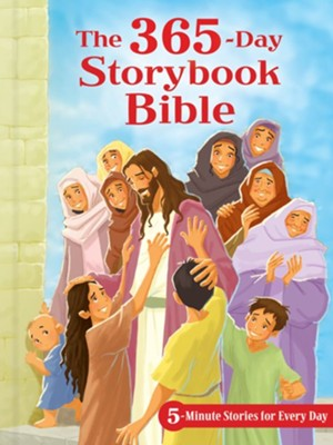The 365-Day Storybook Bible: 5-Minute Stories for Every Day  -