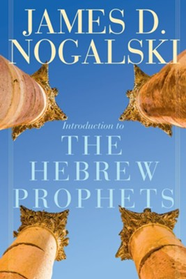 Introduction to the Hebrew Prophets  -     By: James D. Nogalski