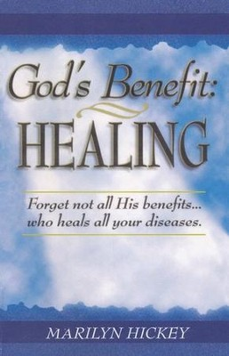 God's Benefit: Healing  -     By: Marilyn Hickey