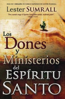 Los Dones y Ministerios del Espíritu Santo  (The Gifts and Ministries of the Holy Spirit)  -     By: Sumrall Lester