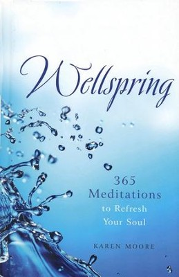 Wellspring: Daily Meditations to Refresh Your Soul  -