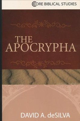 The Apocrypha [Core Biblical Studies]   -     Edited By: Louis Stulman     By: David A. deSilva