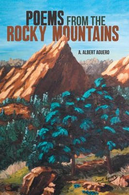 Poems from the Rocky Mountains - eBook  -     By: A. Albert Aguero