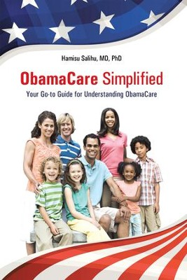 ObamaCare Simplified: Your Go-to Guide for Understanding ObamaCare - eBook  -     By: Hamisu Salihu