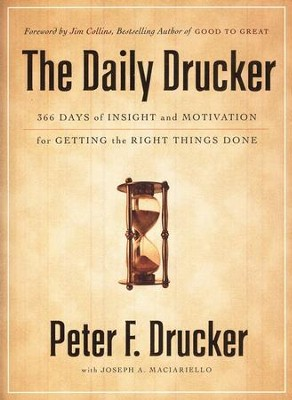 Daily Drucker: 366 Days of Insight and Motivation for Getting the Right Things Done  -     By: Peter F. Drucker