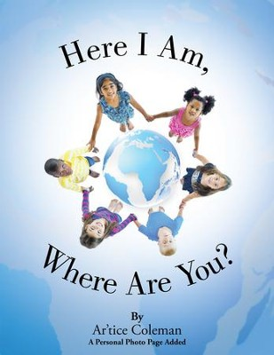 Here I Am, Where Are You? - eBook  -     By: Artice Coleman