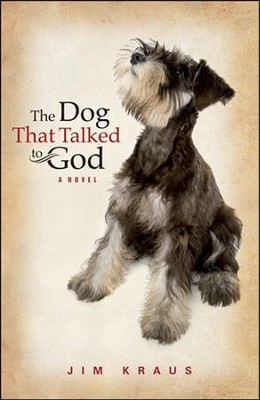 The Dog That Talked to God   -     By: JP Kraus
