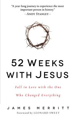 52 Weeks with Jesus: Fall in Love with the One Who Changed Everything - eBook  -     By: James Merritt