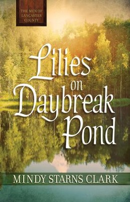 Lilies on Daybreak Pond (Free Short Story) - eBook  -     By: Mindy Starns Clark