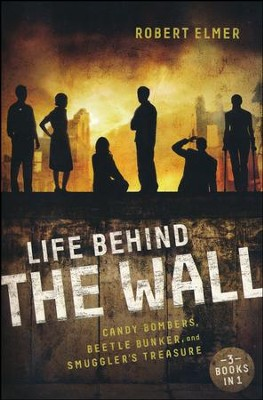 Life Behind the Wall   -     By: Robert Elmer