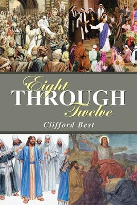 Eight Through Twelve - eBook  -     By: Clifford Best