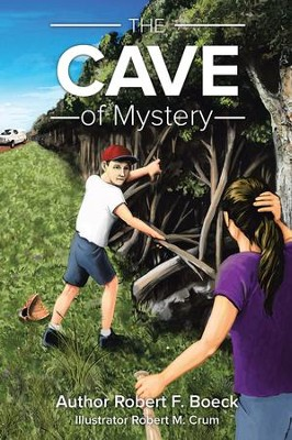 The Cave of Mystery - eBook  -     By: Robert Boeck