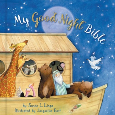 My Good Night Bible  -     By: Susan Lingo, Jacqueline East
