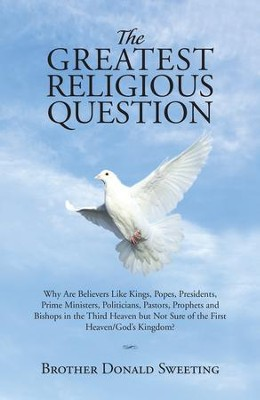 The Greatest Religious Question                                  -     By: Donald Sweeting