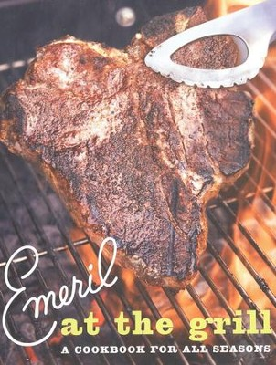 Emeril at The Grill: A Cookbook for All Seasons  -     By: Emeril Lagasse