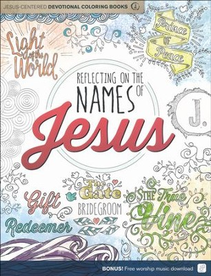 Reflecting on the Names of Jesus: Jesus-Centered Coloring Book for Adults  -