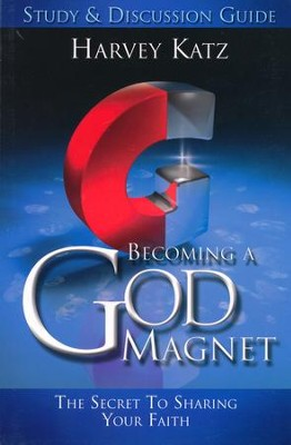 Becoming A God Magnet: Study and Discussion Guide   -     By: Harvey Katz