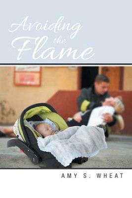Avoiding the Flame - eBook  -     By: Amy Wheat