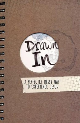 Drawn In: A Perfectly Messy Way to Experience Jesus  -