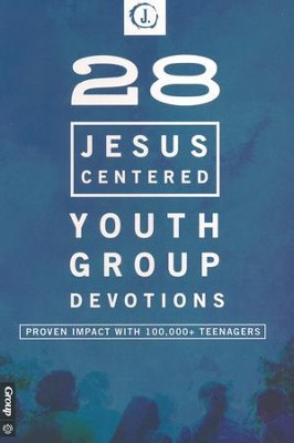 28 Jesus-Centered Youth Group Devotionals  -