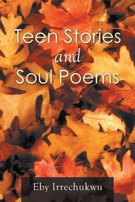 Teen Stories and Soul Poems - eBook  -     By: Eby Irrechukwu