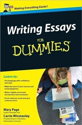 Writing Essays For Dummies  -     By: Mary Page, Carrie Winstanley
