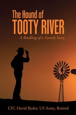 The Hound of Tooty River: A Retelling of a Family Story - eBook  -     By: David Ryder