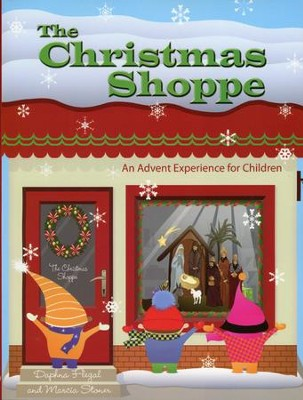 The Christmas Shoppe: An Advent Experience for Children  -     By: Daphna Flegal, Marcia Stoner