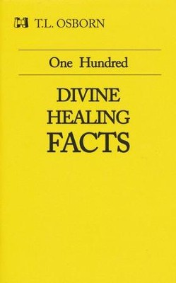 One Hundred Divine Healing Facts  -     By: T.L. Osborn