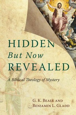 Hidden But Now Revealed: A Biblical Theology of Mystery - eBook  -     By: G.K. Beale