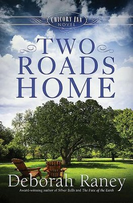 Two Roads Home: A Chicory Inn Novel - Book 2 - eBook  -     By: Deborah Raney