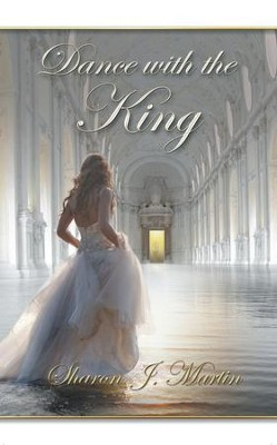 A Dance with the King - eBook  -     By: Sharon Martin