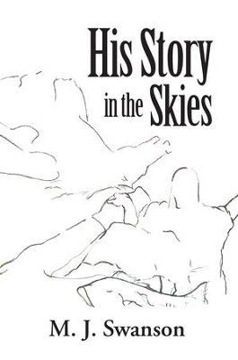 His Story in the Skies - eBook  -     By: M.J. Swanson