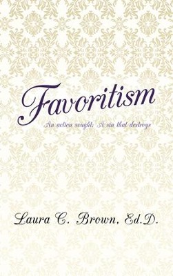 Favoritism: An action sought; A sin that destroys - eBook  -     By: Laura Brown