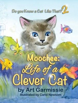 Moochee: Life of a Clever Cat: Do You Know a Cat Like That? 2 - eBook  -     By: Art Garmissie