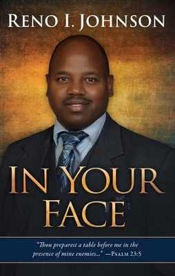 In Your Face - eBook  -     By: Reno I. Johnson