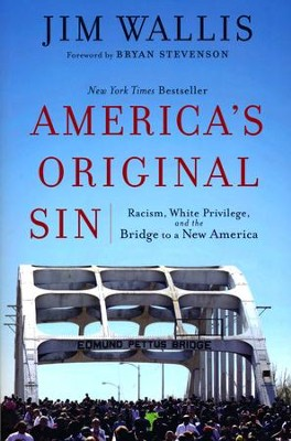 America's Original Sin: Racism, White Privilege, and the Bridge to a New America  -     By: Jim Wallis