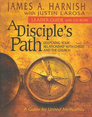 A Disciple's Path: Deepening Your Relationship with Christ & the Church - Leader's Guide w/CD-ROM  -     By: James A. Harnish